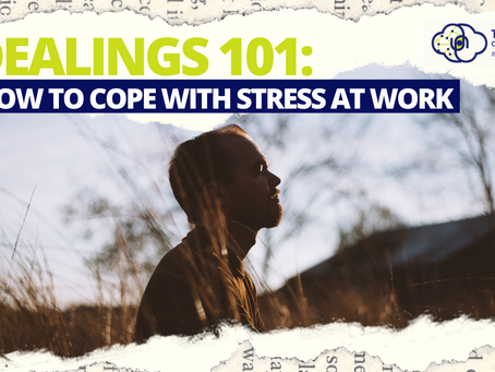Dealings 101: How to Cope with Stress at Work