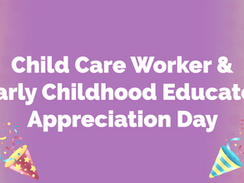 CHILD CARE WORKER AND EARLY CHILDHOOD EDUCATOR APPRECIATION DAY is on October 21st 2021!