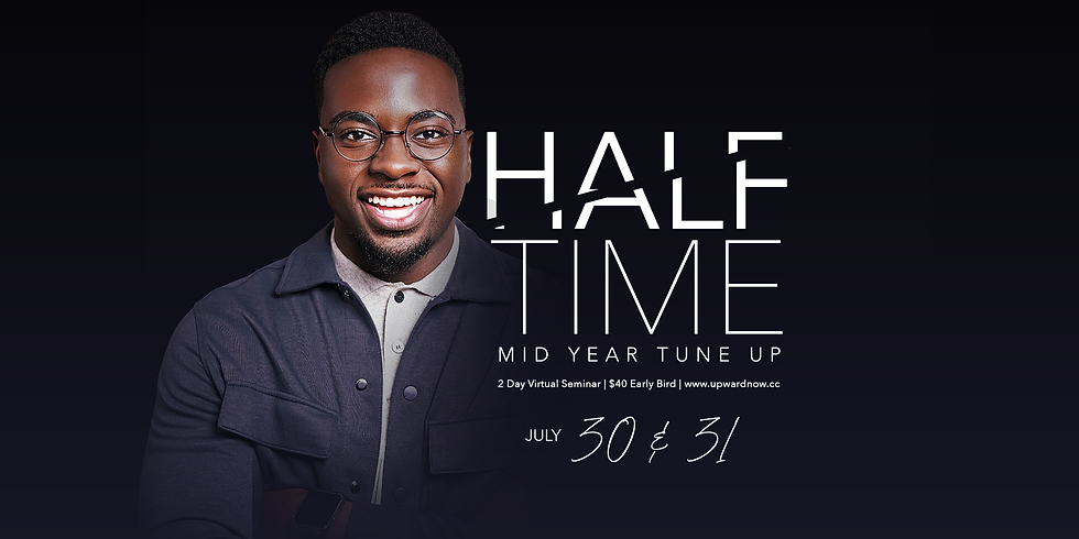 HALFTIME   Mid Year Tune Up   July 30 & 31