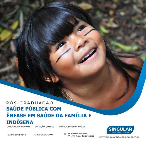 Saúde Pública com Ênfase em Saúde Indígena e Saúde da Família