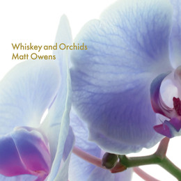 Matt Owens - Whisky and Orchids