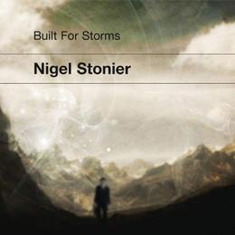Nigel Stonier - Built For Storms
