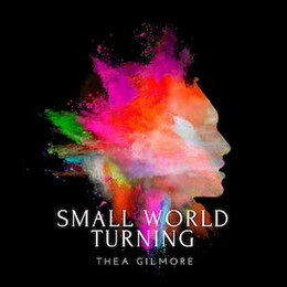 Thea Gilmore - Small World Turning