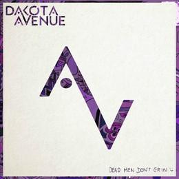 Dakota Avenue - Dead Men Don't Grin