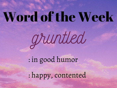 Go Forth and Be Gruntled!