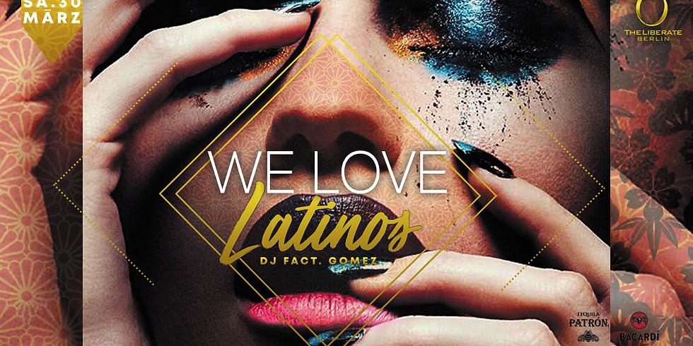 WE LOVE Latinos #SpringEdition