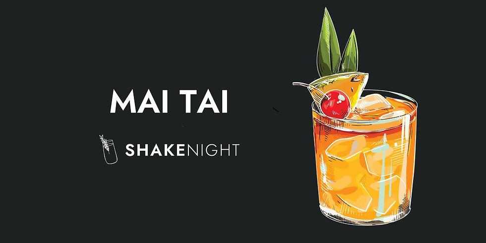 Shake Night - Mai Tai
