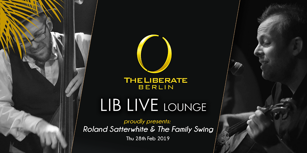 LIB LIVE Lounge pres. Roland Satterwhite & The Family Swing