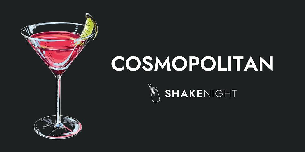 Shake Night - Cosmopolitan