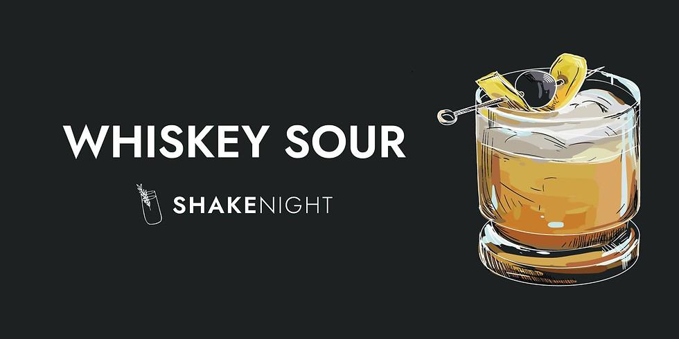 Shake Night  Whiskey Sour