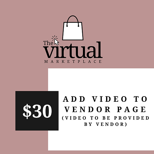 Add Video to Vendor Page (Must Provide Video)
