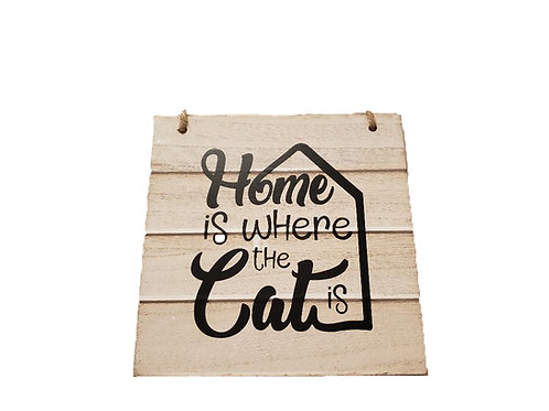 Wood Sign - Home Is Where the Cat Is