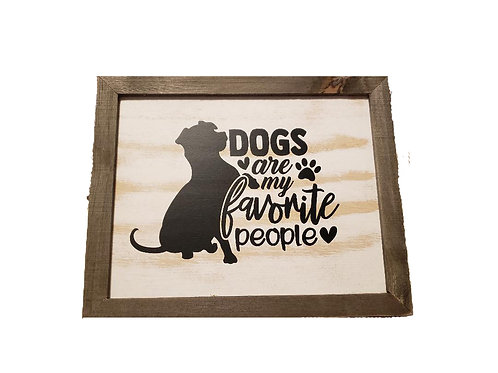 Wood Sign - Dogs Are My Favorite People