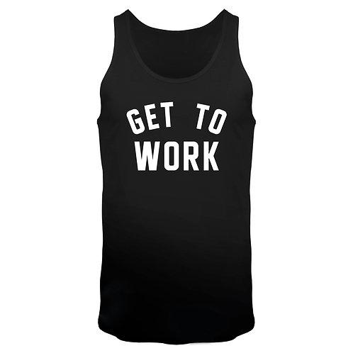 Get to work - Männer Tank Top