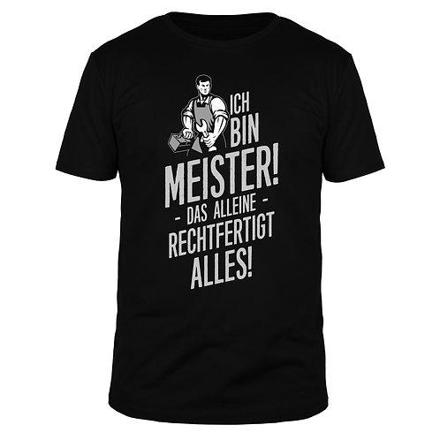 Ich bin Meister das alleine rechtfertigt alles - Männer T-Shirt