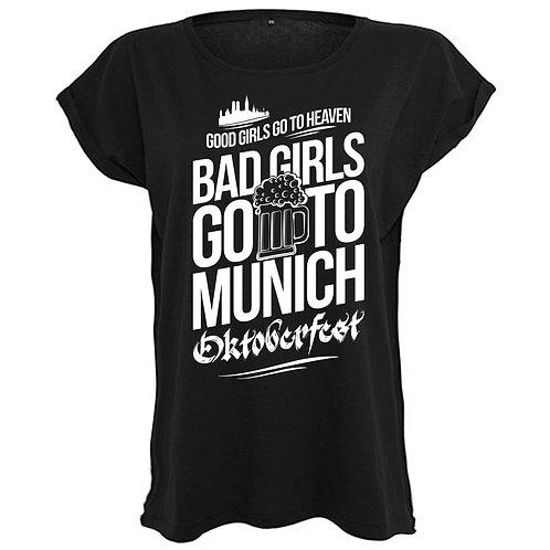 Bad Girls do to Munich Oktoberfest - Frauen T-Shirt