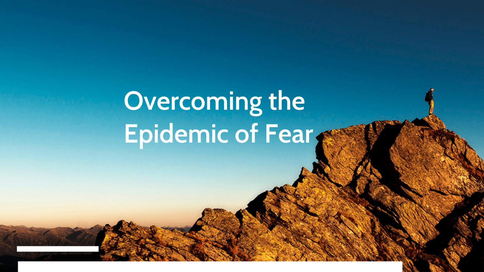 Overcoming the Epidemic of Fear