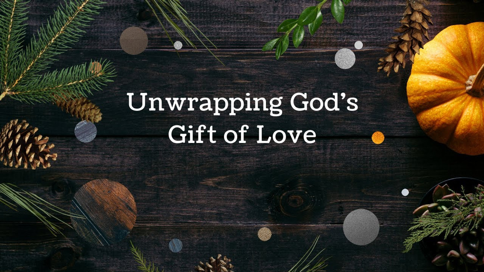 Unwrapping God's Gift of Love
