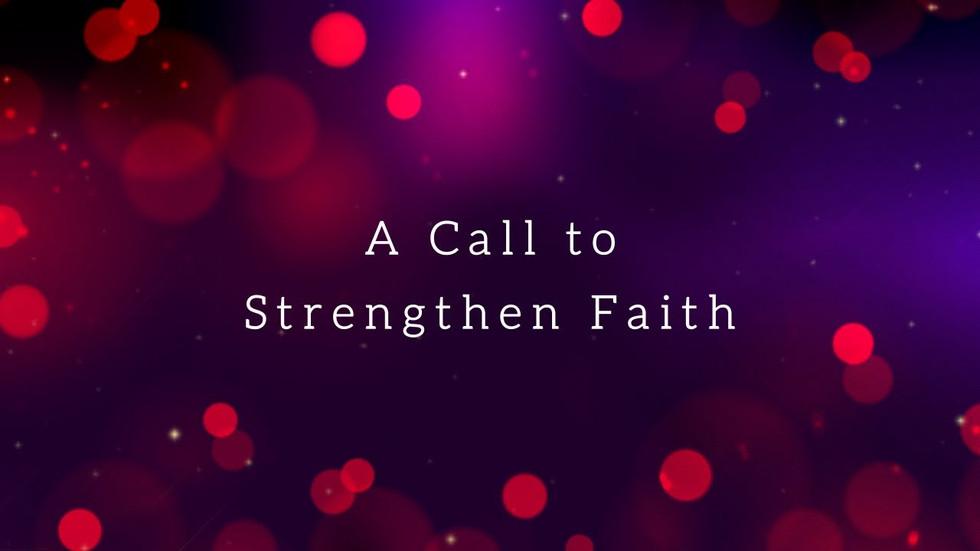 A Call Strengthen Faith