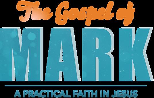 Mark - A Practical Faith in Jesus - Text