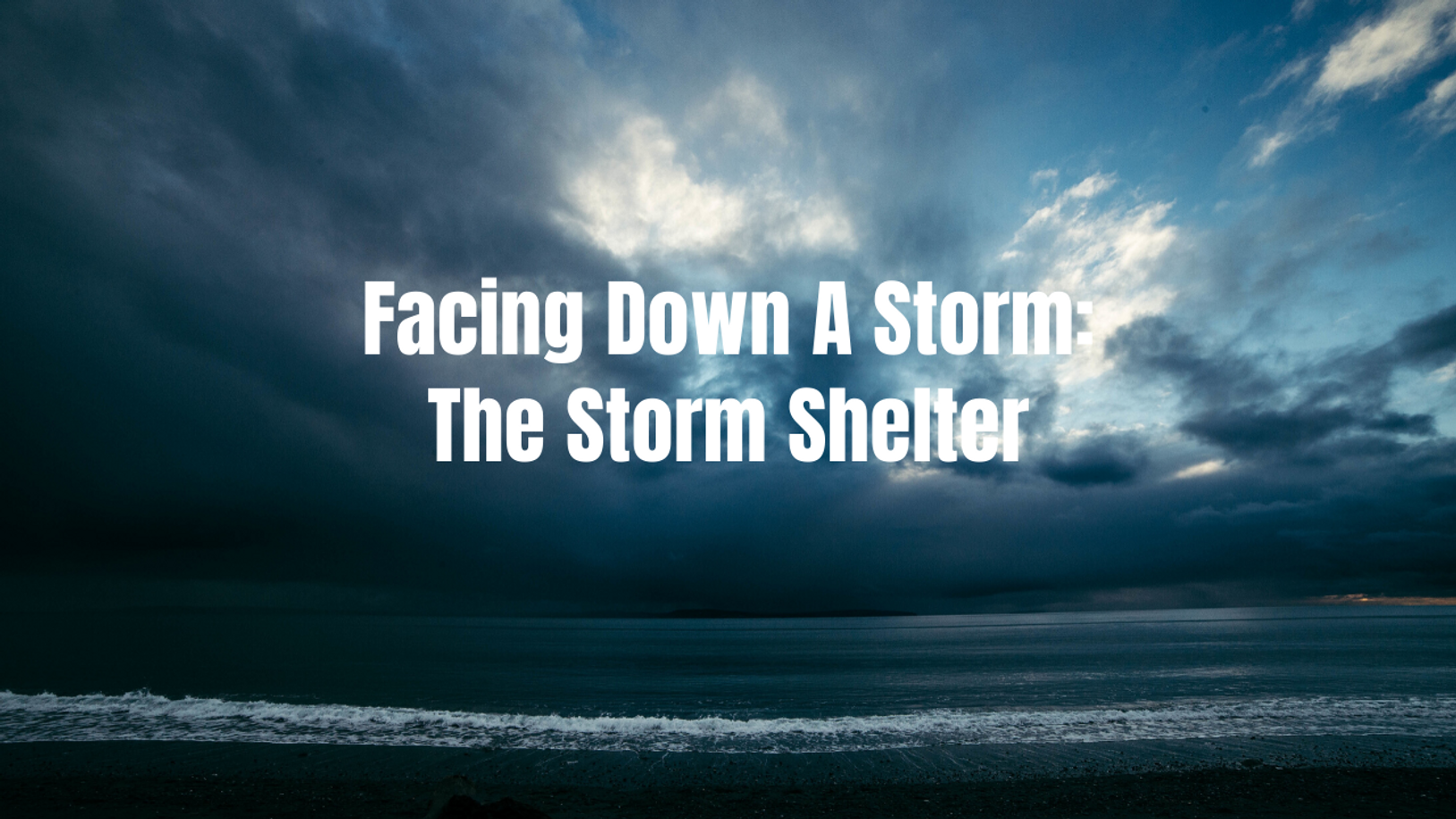 Facing Down a Storm: The Storm Shelter