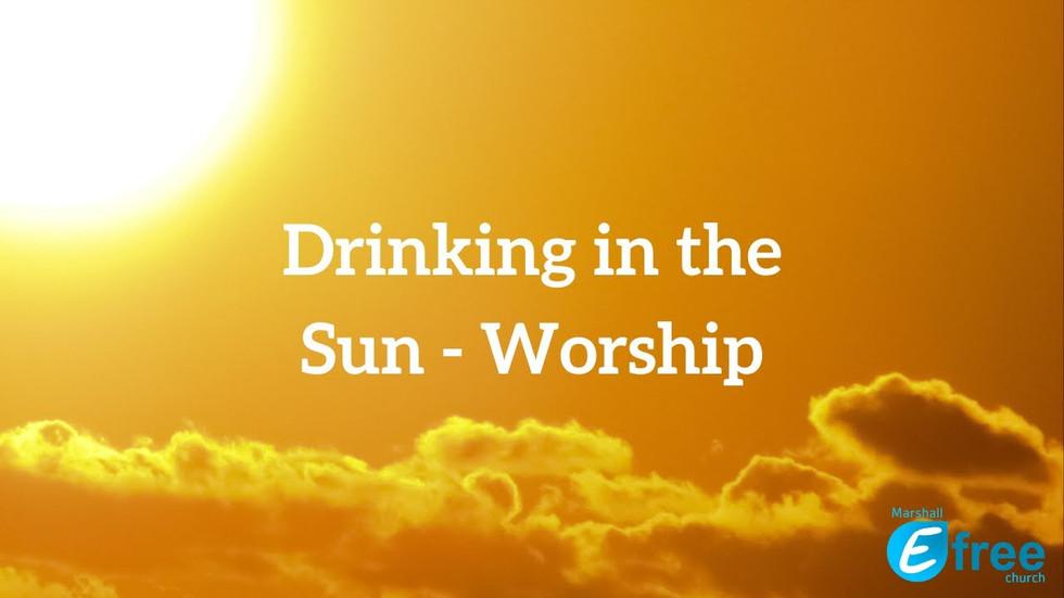 Drinking in the Sun - Worship