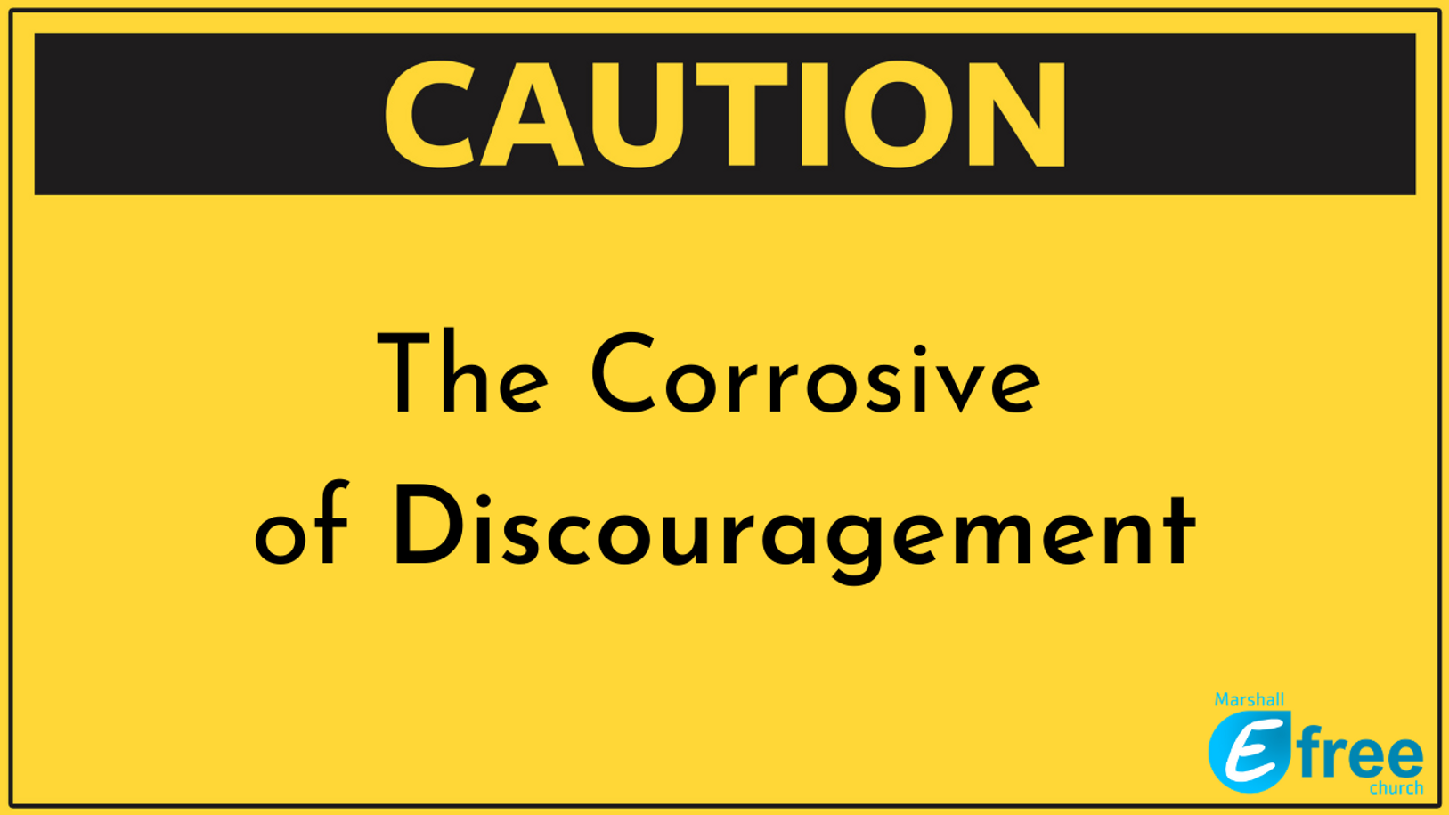 The Corrosion of Discouragement