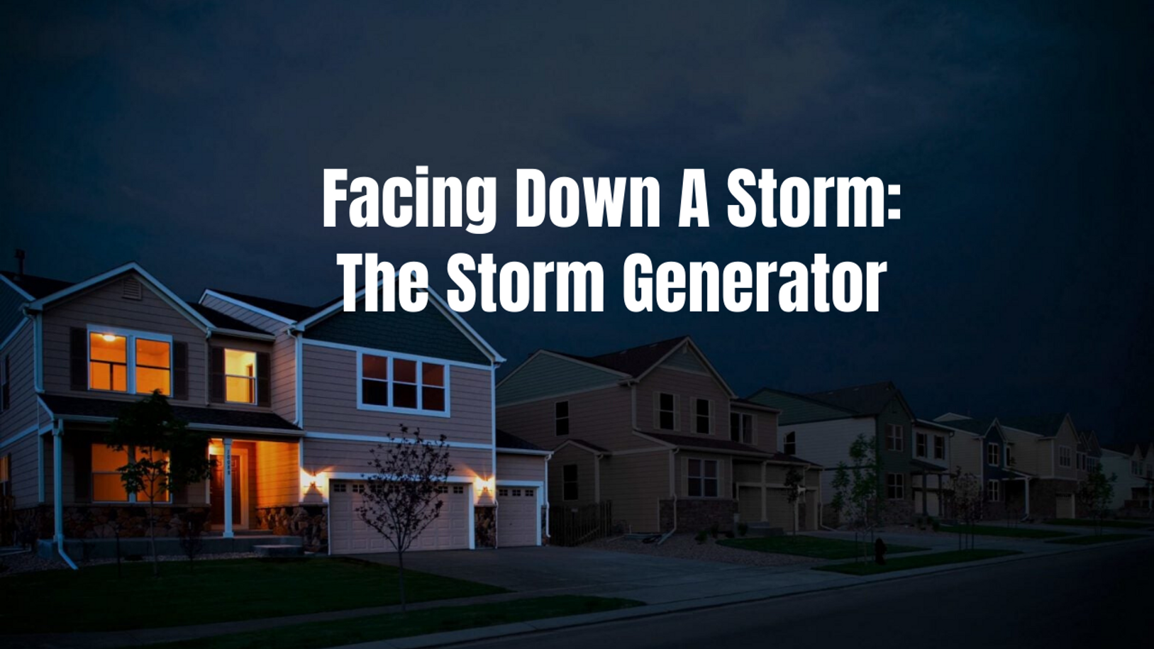 Facing Down A Storm: The Storm Generator
