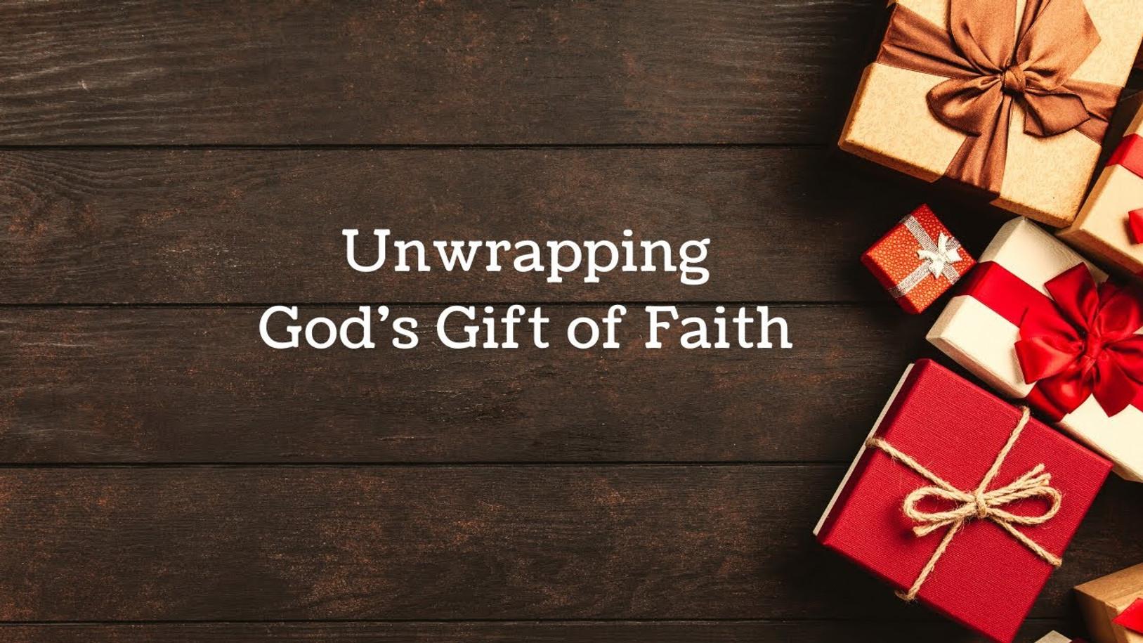 Uwrapping God's Gift of Faith