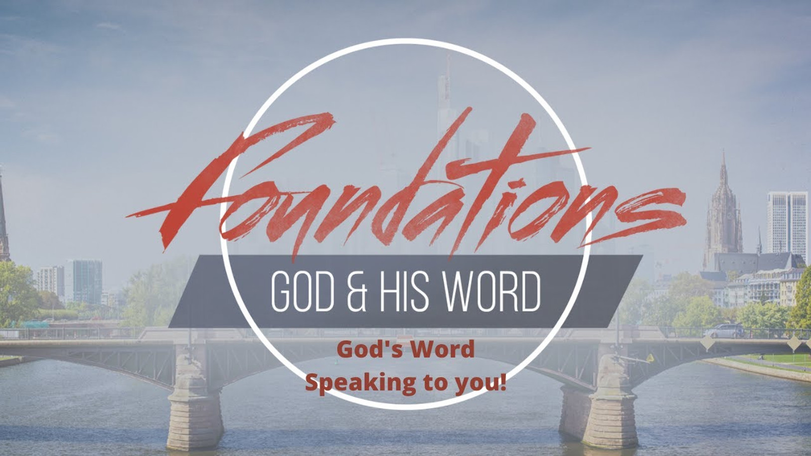 Foundations: God's Word is speaking to you!