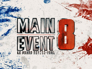 ♦ The Main Event 8 | Samedi 16/11/2019 à 17h00 | Palais des Sports Marcel-Cerdan - 92300 Levallois P