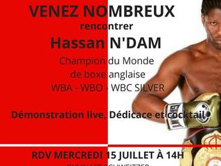 ♦ Mercredi 15 juillet à 14H, venez rencontrer Hassan N'DAM champion du monde de boxe anglaise
