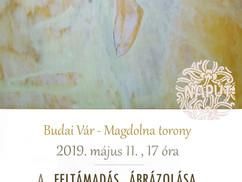 A feltámadás ábrázolása. Négy festő kiállítása a Budai Vár Magdolna tornyában