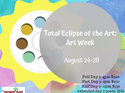 Total Eclipse of the Art: Art Week