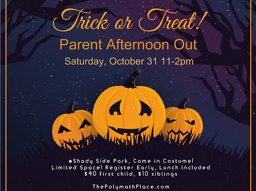 Parent Afternoon Out: Trick or Treat!