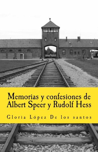 Memorias y confesiones de Albert Speer y Rudolf Hess