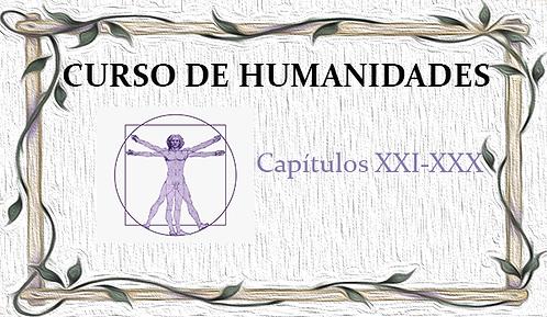 Curso de Humanidades (Capítulos XXI al XXX)