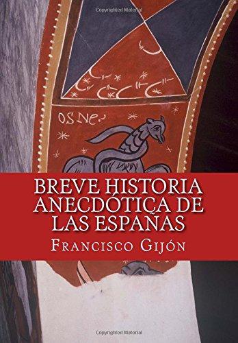 Breve historia anecdótica de las Españas