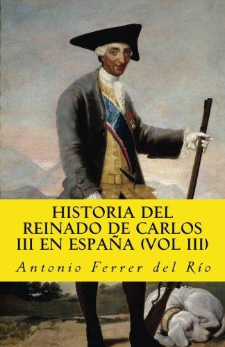 Historia del reinado de Carlos III (III)