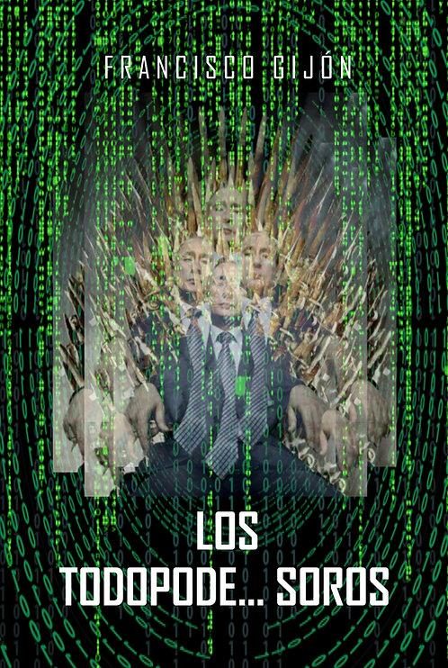 Los Todopode... Soros