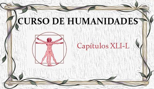 Curso de Humanidades (Capítulos XLI al L)