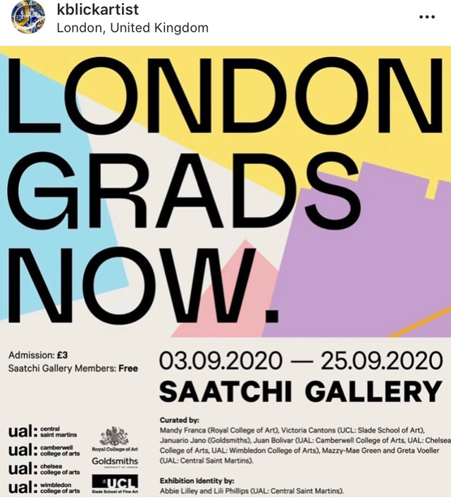 London Grads Now. Exhibition at the Saachi Gallery, 2nd Sep - 11th Oct, 2020