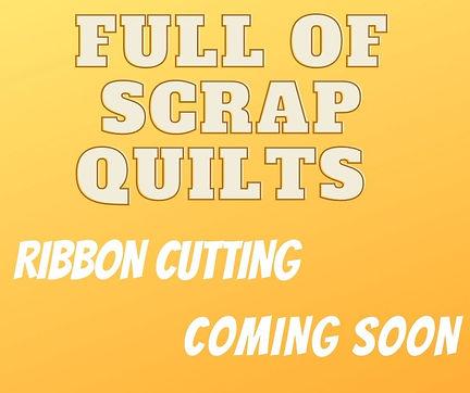 Full of Scrap Quilts Coming Soon.jpg