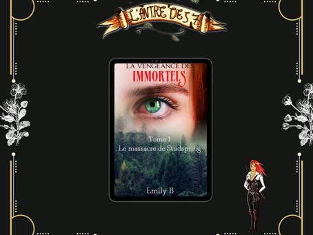 La vengeance des immortels, Tome 1 : Le massacre de Studspring, écrit par Emily B.