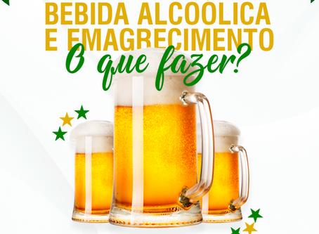 Bebida Alcoólica e Emagrecimento        O que fazer ?