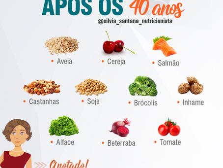 Dica - 10 alimentos que não podem faltar APÓS OS 40 anos