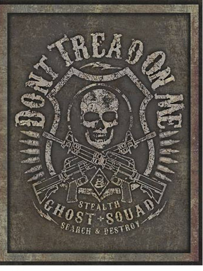 Don't Tread On Me Ghost Squad Metal Sign # 2125