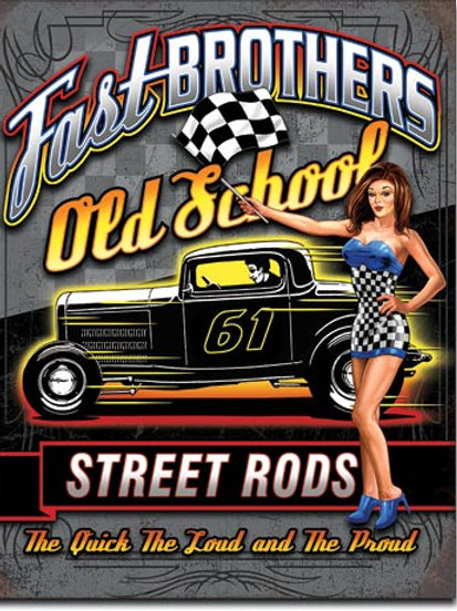Fast Brothers Old School Street Rods Metal Sign #2287