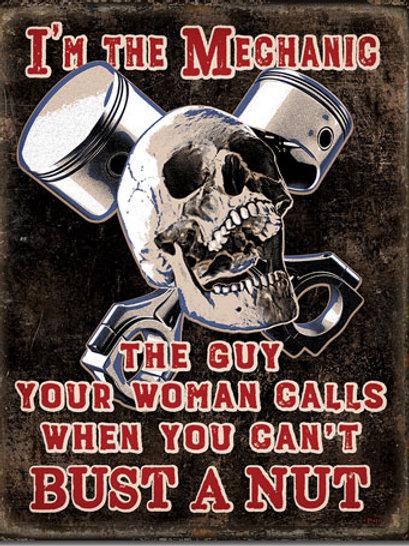 I'm The Mechanic Metal Sign #2380