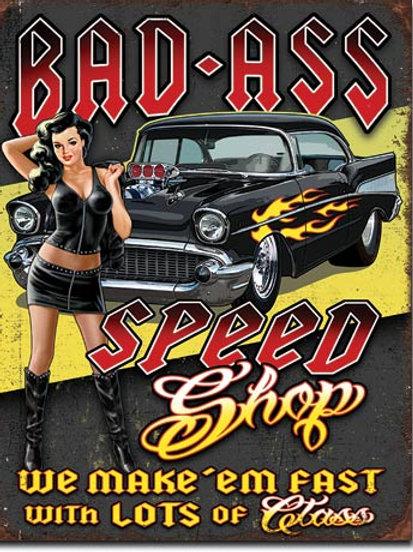 Bad Ass Speed Shop Metal Sign #2277